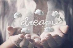dreams...