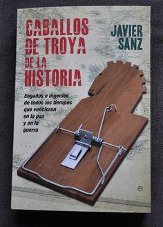 Caballos de Troya de la Historia, el 3º libro de @Javier Sanz