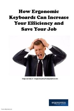 How Ergonomic Keyboards Can Increase Your Efficiency and Save Your Job -http://www.ergonomicsmadeeasy.com/store/category/ergonomic-keyboards-and-keypads/
