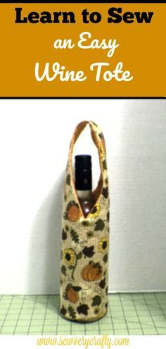 Learn to sew an easy wine tote. Sew a wine bottle holder. Sew a wine tote. Wine Bottle Gift, Wine Bottle Covers, Bottle Bag, Wine Bottle Crafts, Wine Gifts, Wine Bottles, Glass Bottle, Beer Bottle, Wine Tote Bag