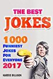 Free Kindle Book -   The Best Jokes: 1000 Funniest Jokes For Everyone 2017: Funny And Clever Short Stories and One-Line Jokes. Ultimate Edition