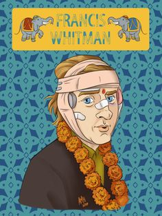 ✈ Portrait of Francis Whitman (Played by Owen Wilson) from The Darjeeling Limited ✈