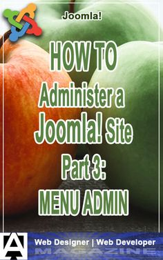 This is part 3 of a series on administering Joomla-based web sites. This part focuses on menu administration. Meet The Team, Creating A Blog, Good Job, Business Marketing, Web Development, Meant To Be, Web Design, Menu, How To Get