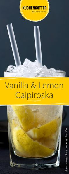 Vanilla & Lemon Caipiroska – Top Of The World Cocktail Drinks, Cocktail Recipes, Alcoholic Drinks, A Little Party, Slushies, Fodmap, Caramel Apples, Wines, Smoothies