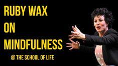 Ruby Wax on Mindfulness