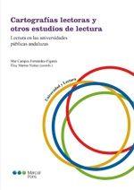 Cartografías lectoras y otros estudios de lectura : lectura en las universidades públicas andaluzas / Mar Campos Fernández-Fígares, Eloy Martos Núñez (coords.)