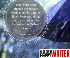 Remember even though the outside world might be raining, if you keep on smiling the sun will soon show its face and smile back at you.  #Inspiration #Quotes #Life