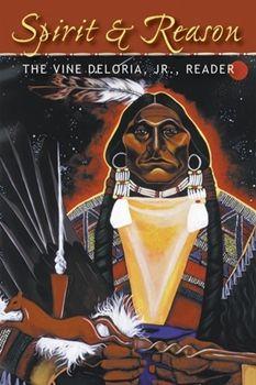 vine deloria pinterest   Spirit & Reason The Vine Deloria, Jr., Reader
