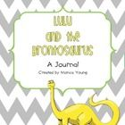 Use this journal while reading Lulu and the Brontosaurus with your students. With this journal, students write a summary of each chapter from the p...