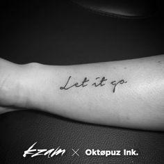 Let it go | Sentence Tattoo | Tatouage Phrase | K-Zam Artist