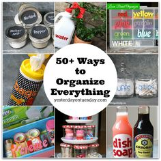 50+ Ways to Organize Everything: Crafts, Projects and Ideas to Organize everything including rooms, kid's stuff, jewerly, gardening gear and more! #organizing #homeorganization #yesterdayontuesday