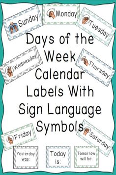 Cute days of the week labels adapted with sign language symbols! Perfect for any special education or hearing impaired environment! http://www.teacherspayteachers.com/Product/Days-of-the-Week-Labels-with-Sign-Language-Symbols-1310045