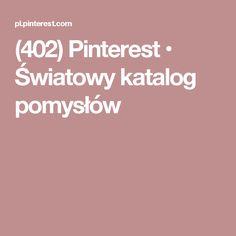 (402) Pinterest • Światowy katalog pomysłów