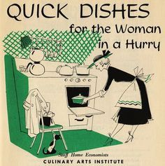 Vintage Cookbook - Quick Dishes for the Woman in a Hurry. What about the man in a hurry? Are there no quick dishes for him -- OH WAIT only women were supposed to cook in the Why do I enjoy researching this time period again? Vintage Advertisements, Vintage Ads, Vintage Images, Retro Images, Retro Recipes, Vintage Recipes, 1950s Recipes, Retro Illustration, Food Illustrations