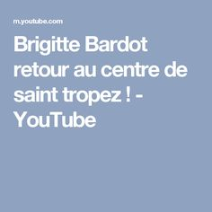Brigitte Bardot retour au centre de saint tropez ! - YouTube