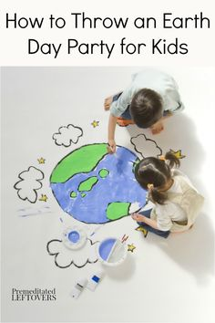 How to Throw an Earth Day Party for Kids