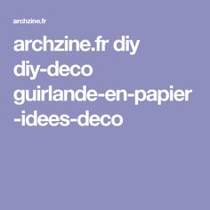 archzine.fr diy diy-deco guirlande-en-papier-idees-deco