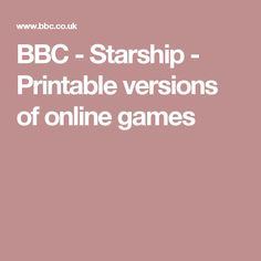 BBC - Starship - Printable versions of online games