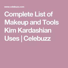 Complete List of Makeup and Tools Kim Kardashian Uses | Celebuzz