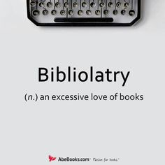 To suffer from bibliolatry...