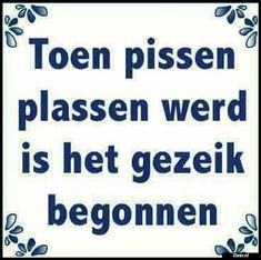 Toen pissen Home Quotes And Sayings, Wall Quotes, Great Quotes, Life Quotes, Inspirational Quotes, Funny Picture Quotes, Funny Quotes, Funny Pictures, Dutch Quotes