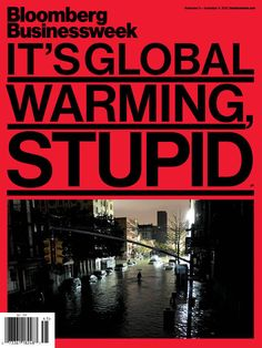 "bloomberg businessweek sandy - Bloomberg Businessweek - ""IT'S GLOBAL WARMING STUPID"" - via HuffingtonPost"