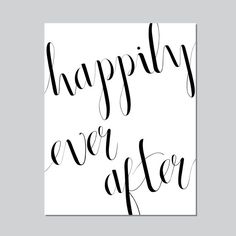 Happily Ever After in Calligraphy 11x14 Digital Instant Download by KateOGroup, $5.00