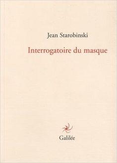 Amazon.fr - Interrogatoire du masque - Jean Starobinski - Livres