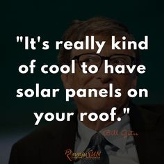 According to Bill Gates, we need more powerful, more economical solutions like Solar Panel Companies, Save Environment, Friday Motivation, Bill Gates, Global Warming, Solar Energy, Solar System, Solar Panels, Join