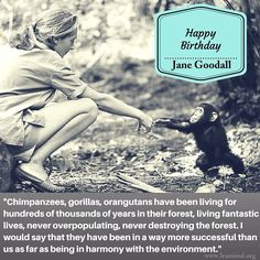 Happy Birthday, Jane Goodall.