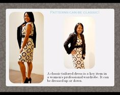 Patterns can be classic! A classic tailored dress is a key item in a women's professional wardrobe. It can be dressed up or down.