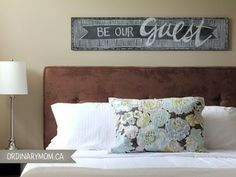 """Chalkboard sign in the guest room saying """"be our guest"""". So cute!"""