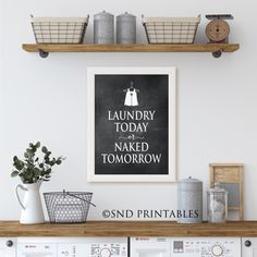 Excited to share the latest addition to my #etsy shop: Laundry today or naked tomorrow in chalkboard 8 x 10 and 12 x 16 - Wall Decor Digital download - Humorous laundry quote Wall Decor Printables, Decor, Farm Style, Wall Decor, Laundry Room Art, Home Decor, Laundry, Printable Wall Art, Decorating Your Home