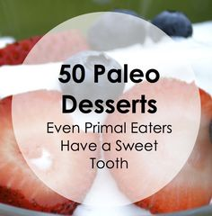 50 Paleo Desserts : Cave Girl in the City
