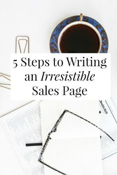 5 Steps to Writing an Irresistible Sales Page