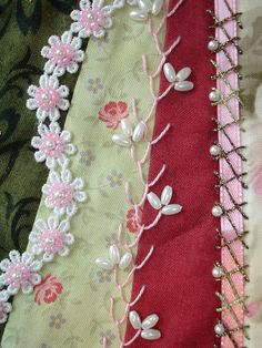 I ❤ crazy quilting &  beading . . .  Crazy Patch Seam Treatments  LEFT - Pale pink seed bead flowers on lace applique, MIDDLE - Feather stitch, RIGHT - Herringbone stitch with metallic green thread over pink ribbon.