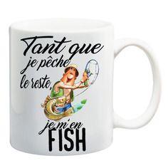 Mug tant que je peche le reste je m en fish 2