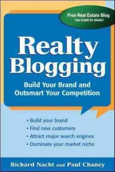 Realty Blogging: Build Your Brand and Outsmart Your Competition by Richard Nacht #ad