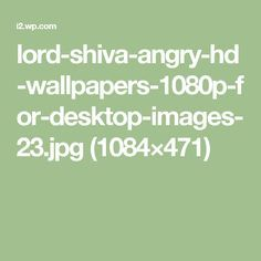 lord-shiva-angry-hd-wallpapers-1080p-for-desktop-images-23.jpg (1084×471)