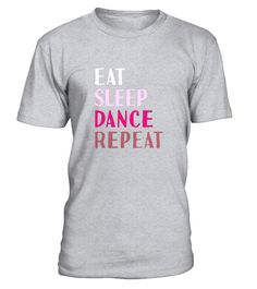 """# Eat Sleep Dance Repeat T-Shirt - Funny Love Dancing Tee .  Special Offer, not available in shops      Comes in a variety of styles and colours      Buy yours now before it is too late!      Secured payment via Visa / Mastercard / Amex / PayPal      How to place an order            Choose the model from the drop-down menu      Click on """"Buy it now""""      Choose the size and the quantity      Add your delivery address and bank details      And that's it!      Tags: Show off your moves at…"""