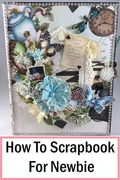 How to scrapbook for