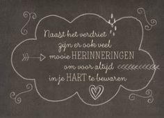 Condoleancekaart - condoleance-herinnering-mooie-herinneringen-om-voor-altijd-in-je-hart-te-bewaren Sign Quotes, Me Quotes, Cool Words, Wise Words, Dutch Words, You Poem, Dutch Quotes, My True Love, In Loving Memory