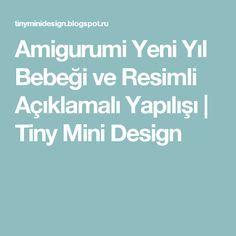Amigurumi Yeni Yıl Bebeği ve Resimli Açıklamalı Yapılışı | Tiny Mini Design