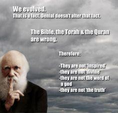 We evolved ? bullshit that fact is undeniable..liberal bullshit there fore everyone else is wrong ..Bullshit !!