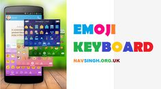 EMOJI KEYBOARD FOR ANDROID BY NAVSINGH