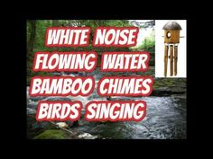 White noise bamboo wind chimes and flowing water - YouTube
