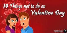 Voidcan.org shares with you 1o things which should be taken care before celebrating  Valentine Day