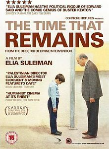 """The Time That Remains is a 2009 semi-biographical drama film written and directed by Palestinian director Elia Suleiman: """"Israeli-Arabs"""""""