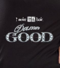 I Make 60 Look Damn Good 60th Birthday Gift For Women PRINT, Not plastic ice bling Vintage 1955 Aged To Perfection T-shirt Gift idea S-49 by SHIRTSnGIGGLES on Etsy https://www.etsy.com/listing/221727645/i-make-60-look-damn-good-60th-birthday