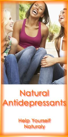 "If you suffer from depression or lethargy just occasionally or you're in a ""bad mood"" these natural antidepressants will help you. Actually, I think you will be delighted."
